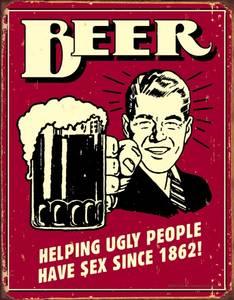 Bilde av Beer Helping Ugly People Have Sex Since 1862